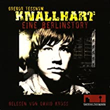 Knallhart - eine Berlinstory. Hörbuchfassung zum Film Hörbuch von Gregor Tessnow Gesprochen von: David Kross