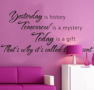 Tarmader Yesterday is History Tomorrow is a Mystery letterings Peel & Stick Removable Vinyl DIY Wall Sticker Wallpaper Mural Decoration