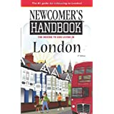 Newcomer's Handbook for Moving To And Living In London