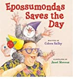 img - for [ [ [ Epossumondas Saves the Day [ EPOSSUMONDAS SAVES THE DAY ] By Salley, Coleen ( Author )Nov-01-2006 Hardcover book / textbook / text book
