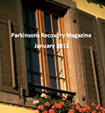 img - for Parkinsons Recovery Magazine January 2011 book / textbook / text book