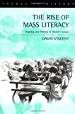 The Rise of Mass Literacy: Reading and Writing in Modern Europe (0745614450) by Vincent, David