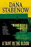 A Taint in the Blood: A Kate Shugak Novel (Kate Shugak Mysteries) (0312306830) by Stabenow, Dana