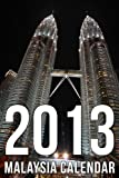Malaysia 2013 Calendar (UK Edition)