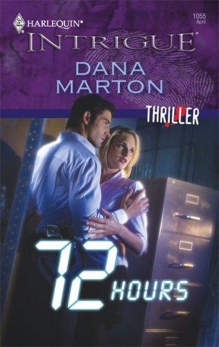 72 Hours (Harlequin Intrigue Series), DANA MARTON