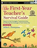 img - for The First-Year Teacher's Survival Guide: Ready-to-Use Strategies, Tools and Activities for Meeting the Challenges of Each School Day (J-B Ed: Survival Guides) by Thompson, Julia G. Published by Jossey-Bass 3rd (third) edition (2013) Paperback book / textbook / text book