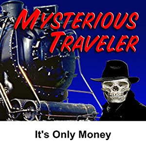 Mysterious Traveler: It's Only Money Radio/TV Program