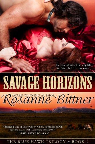 Rosanne Bittner - Savage Horizons