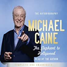 The Elephant to Hollywood Audiobook by Michael Caine Narrated by Michael Caine