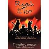 Reach for the Top: The Musician's Guide to Health, Wealth and Success ~ Jaime J Vendera