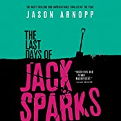 The Last Days of Jack Sparks | [Jason Arnopp]
