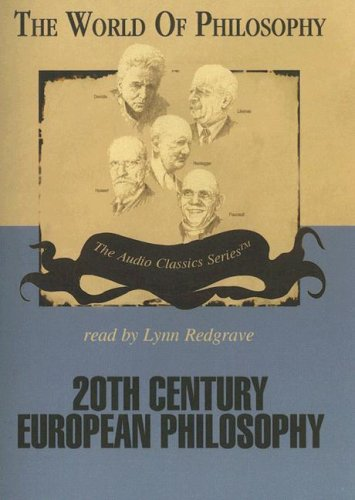Twentieth Century European Philosophy (World of Philosophy)