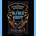The Extraordinary Adventures of Alfred Kropp Audiobook by Rick Yancey Narrated by Paul Michael