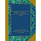 The poetical works of Sir William Alexander ... now first collected and edited