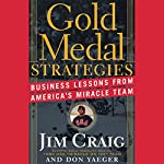 Gold Medal Strategies: Business Lessons from America's Miracle Team | Jim Craig,Don Yaeger
