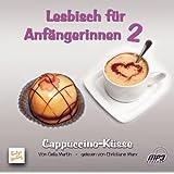 """Lesbisch f�r Anf�ngerinnen 2: Cappuccino-K�ssevon """"Celia Martin"""""""