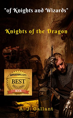 Book: Knights of the Dragon (of Knights and Wizards Book 1) by A. J. Gallant