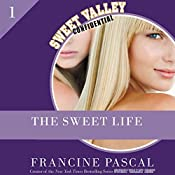 The Sweet Life, Episode 1: An E-Serial | Francine Pascal