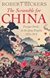 The Scramble for China: Foreign Devils in the Qing Empire, 1832-1914 (Allen Lane History)
