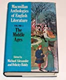 The Middle Ages: 700-1550 (Anthologies of English literature) (v. 1) (0333392647) by Alexander, Michael