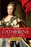 Catherine the Great, CEO: 7 Principles to Guide and Inspire Modern Leaders (1454905735) by Axelrod, Alan