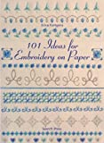 Erica Fortgens 101 Ideas for Embroidery on Paper