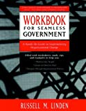 img - for Workbook for Seamless Government: A Hands-on Guide to Implementing Organizational Change book / textbook / text book