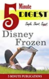 Disney Frozen: 5 Minute Digest