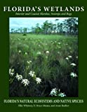 Floridas Wetlands (Floridas Natural Ecosystems and Native Species)