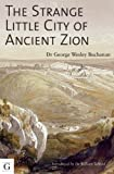 img - for The Strange Little City of Ancient Zion: The Archaeological Conundrum of Temple Mount book / textbook / text book