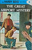 The Great Airport Mystery (Hardy Boys, Book 9)