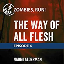 4: The Way of All Flesh Miscellaneous by Naomi Alderman Narrated by  full cast