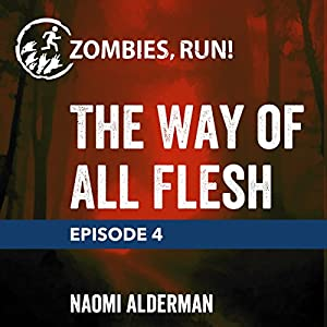 Episode 4: The Way of All Flesh