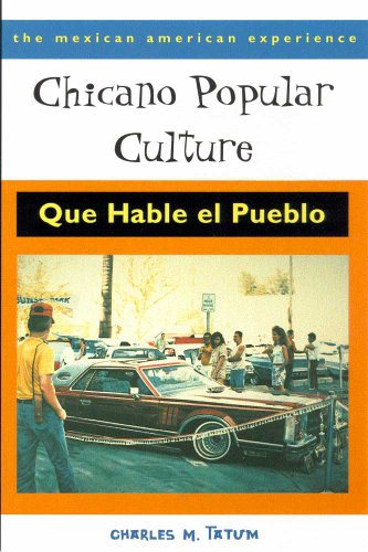 Chicano Popular Culture: Que Hable el Pueblo (The Mexican...
