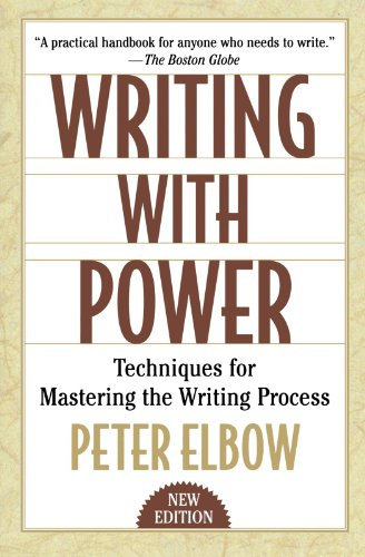 Writing With Power: Techniques for Mastering the Writing...