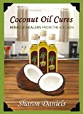 Coconut Oil Cures (Miracle Healers From The Kitchen Book 2) (English Edition)