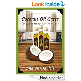 Coconut Oil Cures (Miracle Healers From The Kitchen Book 2)