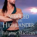 Seduced by the Highlander: Highlander Series #3 Audiobook by Julianne MacLean Narrated by Antony Ferguson