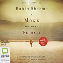 The Monk Who Sold His Ferrari: A Spiritual Fable About Fulfilling Your Dreams & Reaching Your Destiny Audiobook by Robin Sharma Narrated by Humphrey Bower