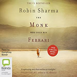The Monk Who Sold His Ferrari: A Spiritual Fable About Fulfilling Your Dreams & Reaching Your Destiny Hörbuch von Robin Sharma Gesprochen von: Humphrey Bower