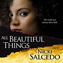 All Beautiful Things Audiobook by Nicki Salcedo Narrated by Stacy Towles