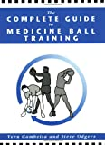 img - for The Complete Guide to Medicine Ball Training book / textbook / text book