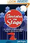Fairytales on Stage: A collection of...