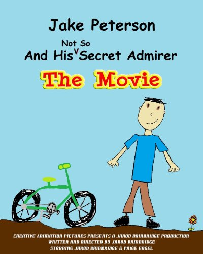 Jake Peterson And His Not So Secret Admirer - The Movie