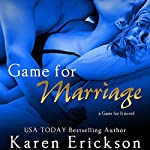 Game for Marriage | Karen Erickson