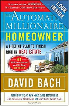 The Automatic Millionaire Homeowner: A Lifetime Plan to Finish Rich in Real Estat