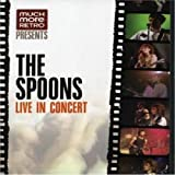 SPOONS THE LIVE IN CONCERT