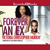 Forever an Ex | [Victoria Christopher Murray]