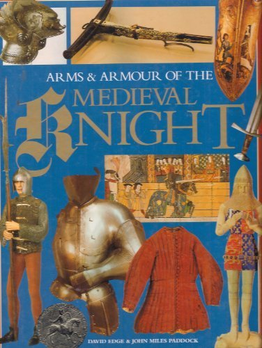 Arms & Armour of the Medieval Knight