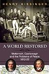 A World Restored: Metternich, Castler...